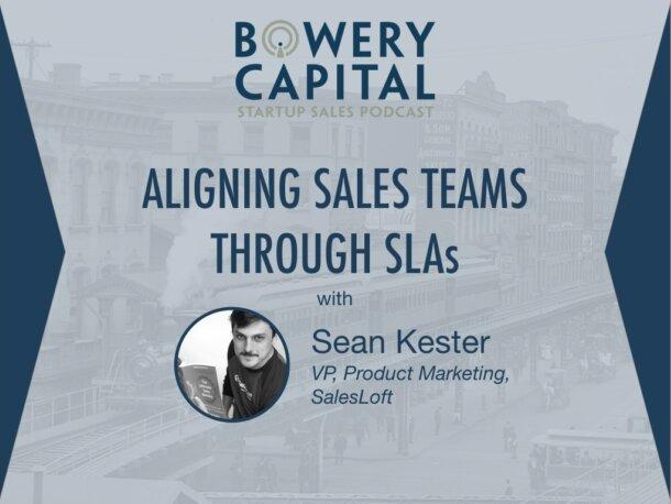 BC Startup Sales Podcast – Aligning Sales Teams Through SLAs with Sean Kester (SalesLoft)