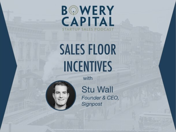 BC Startup Sales Podcast – Sales Floor Incentives with Stu Wall (Signpost)