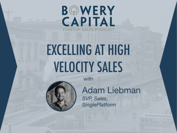 BC Startup Sales Podcast – Excelling at High Velocity Sales with Adam Liebman (SinglePlatform)