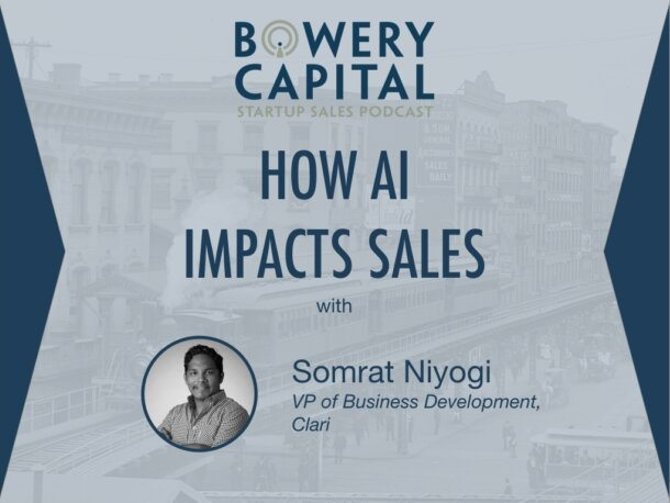 BC Startup Sales Podcast – How AI Impacts Sales with Somrat Niyogi (Clari)