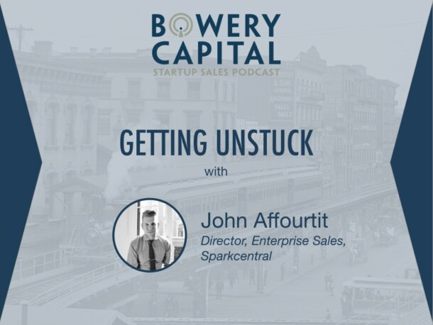 BC Startup Sales Podcast – Getting Unstuck with John Affourtit (Sparkcentral)