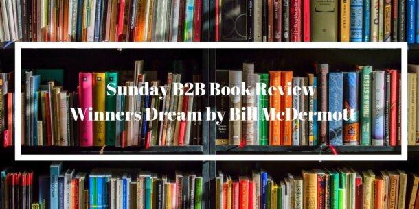 Sunday B2B Book Review: Winners Dream by Bill McDermott