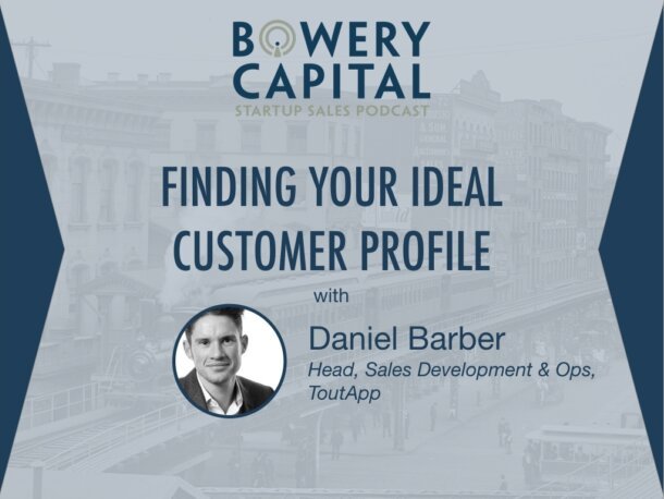 BC Startup Sales Podcast – Finding Your Ideal Customer Profile with Daniel Barber (ToutApp)