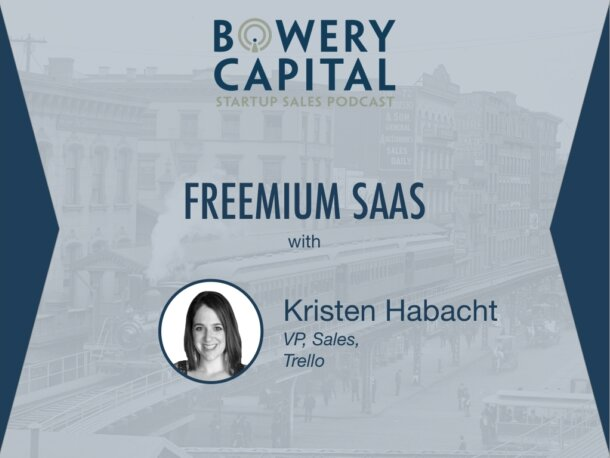 BC Startup Sales Podcast – Freemium SaaS with Kristen Habacht (Trello)