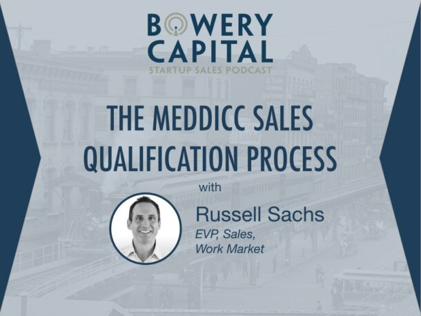 BC Startup Sales Podcast – The MEDDICC Sales Qualification Process with Russell Sachs (Work Market)