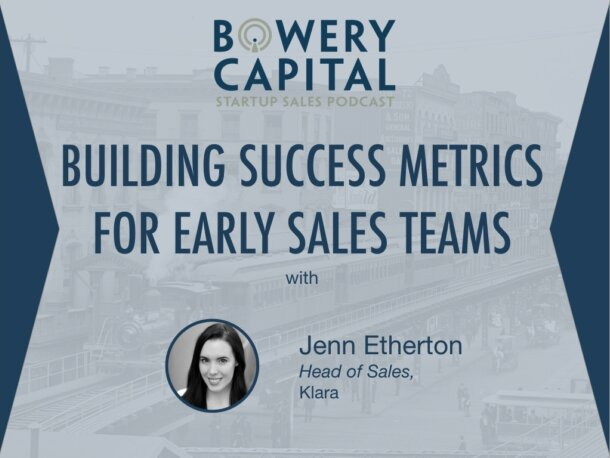 BC Startup Sales Podcast – Building Success Metrics for Early Sales Teams with Jenn Etherton (Klara)
