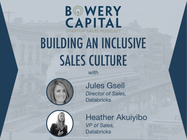 BC Startup Sales Podcast – Building An Inclusive Sales Culture with Jules Gsell and Heather Akuiyibo (Databricks)