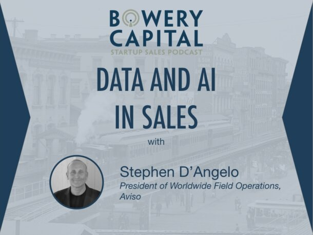 BC Startup Sales Podcast – Data and AI In Sales with Stephen D'Angelo (Aviso)